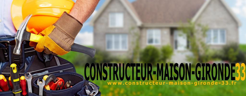 Constructeur maison gironde 33